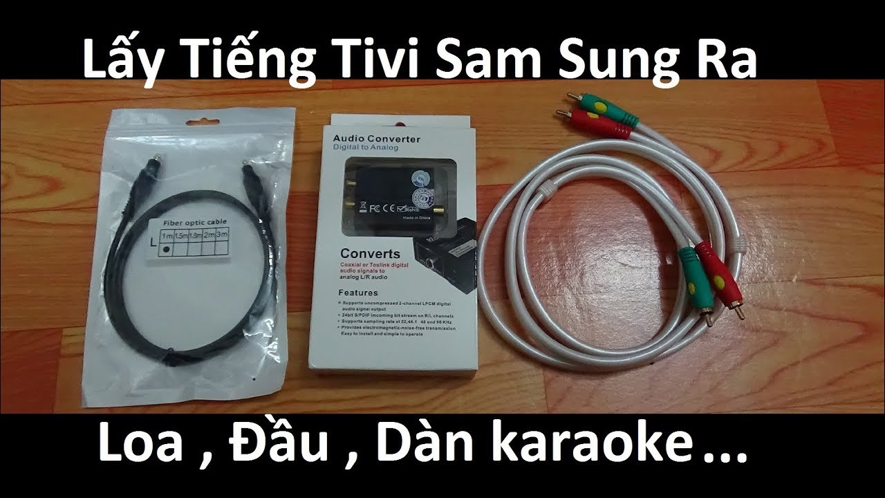 Hướng dẫn bạn lấy tiếng từ tivi samsung ra loa , qua bộ chuyển đổi âm thanh optical sang aux