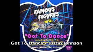 """Famous Figures vs Subspect """"Got to Dance - Justin Johnson Remix"""""""