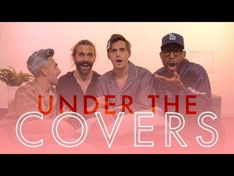 Queer Eye's Fab Five Teach Us How to Sext Properly | Under The Covers