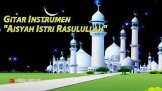 AISYAH ISTRI RASULULLAH II GUITAR INSTRUMENT COVER VERSION