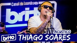 THIAGO SOARES Vol. 2   Acústico Canal do Leandro Brito (Completo)