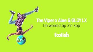 Download The Viper x MC Alee & GLDY LX - De wereld op z'n kop (OUT NOW) MP3 song and Music Video