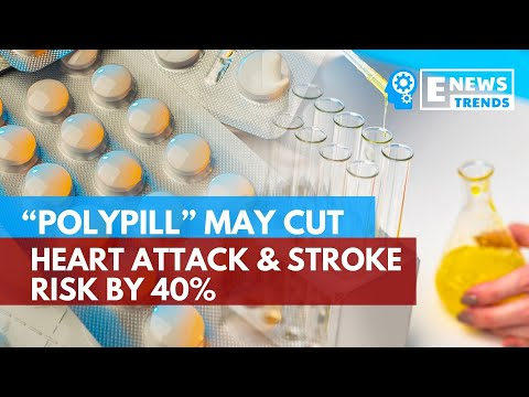 """""""Polypill"""" May Cut Heart Attack & Stroke Risk By 40%"""