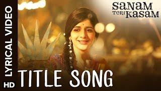 Sanam Teri Kasam | Title Song with Lyrics