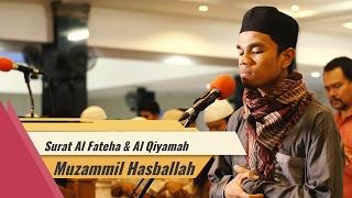 Heart Touching Quran Recitation By Muzamil Hasballah Al FatehaAl Qiyamah