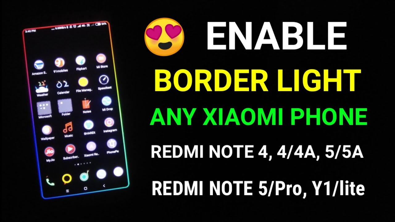 Enable border light on any Xiaomi Smartphones | Redmi note 4, Redmi note  5/Pro, Redmi 4, Redmi Y1