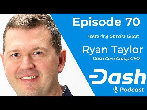 Dash Podcast 70 - Feat. Ryan Taylor Dash Core Group CEO