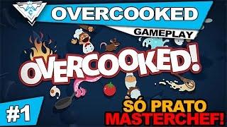 OVERCOOKED #1 - SÓ PRATO MASTERCHEF!! / 1080p PT-BR