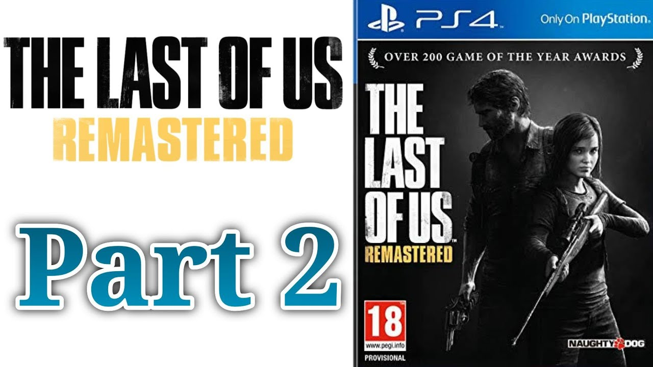 The last of us: Remastered (PS4) Part 2 - YouTube