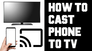 How To Cast Ph๐ne to TV - How To Cast Your Phone To Your TV - Screen Mirror Android iPhone to TV