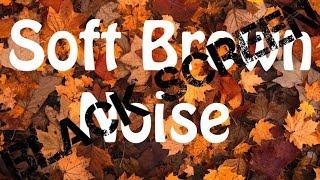 Soft Brown Noise | *Black Screen Version*
