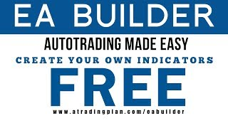 EA Builder - Create Your Own Trading Indicators and Strategies
