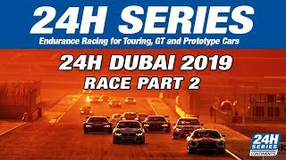 Hankook 24H DUBAI 2019 Race Part 2