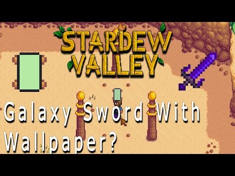 Stardew Valley | Get The Galaxy Sword With Wallpaper?!
