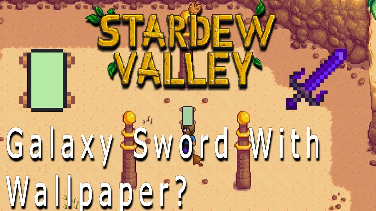 Stardew Valley Get The Galaxy Sword With Wallpaper Youtube Forums > presented by chucklefish > stardew valley > general discussion >. stardew valley get the galaxy sword with wallpaper