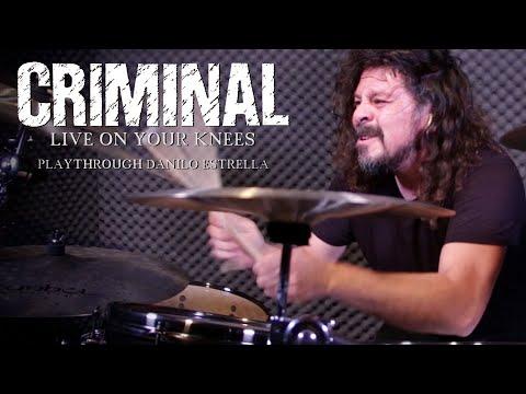 Criminal - Live On Your Knees - Danilo Estrella Drum Playthrough