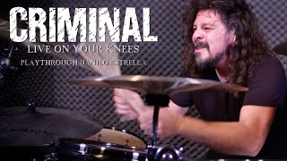 Criminal – Live On Your Knees – Danilo Estrella Drum Playthrough