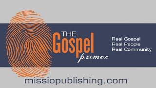 Gospel Primer – Caesar Kalinowski