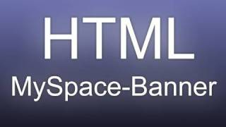 HTML: Anfrage - Myspace Banner