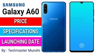 Samsung Galaxy A60 - Price, Specifications And Launching Date | Confirmed || By Techmaster Munshi