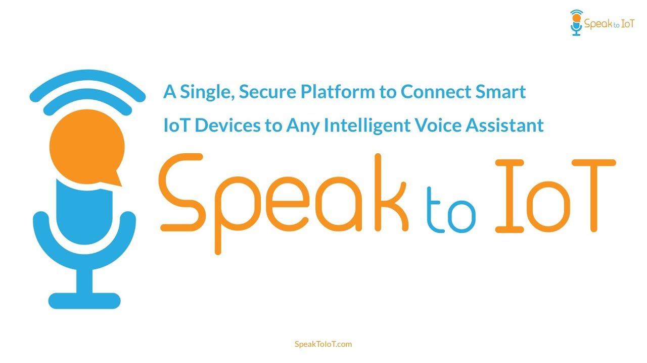 Speak to IoT - Connecting Everything through Voice
