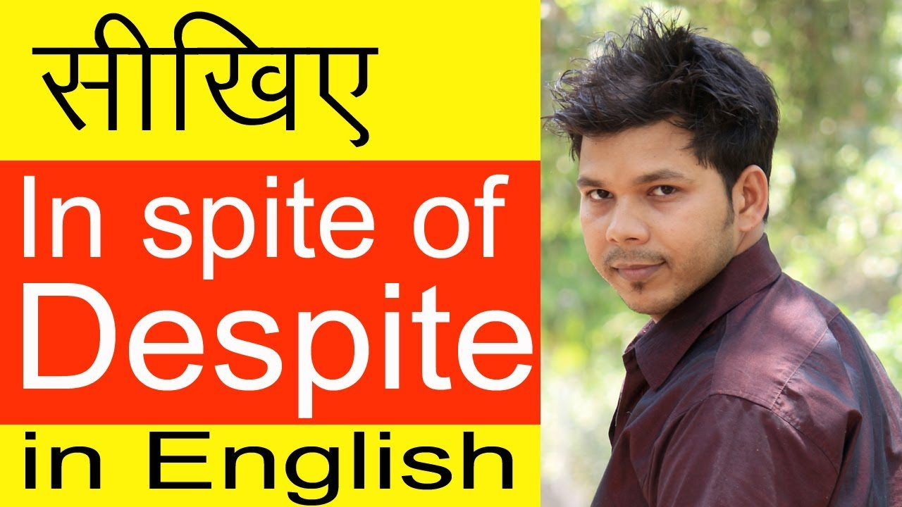 Download HOW TO USE IN SPITE OF & DESPITE IN ENGLISH SPEAKING