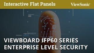 ViewSonic ViewBoard IFP60 Enterprise Level Security