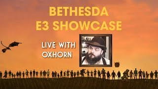 Bethesda's E3 2019 Showcase - Live with Oxhorn