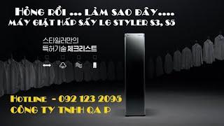 SỰ CỐ VÀ KHẮC PHỤC DÒNG MÁY GIẶT HẤP SẤY LG STYLER S3, S5 - Hotline - 092 123 2095