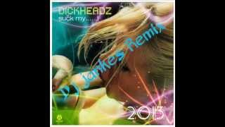 Gambar cover Dickheadz - Suck My Dick (Dj Jankes Remix 2013)