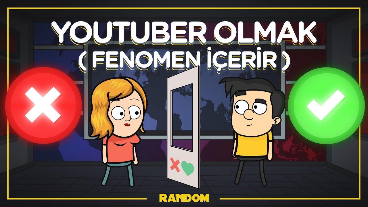 Youtuber Olmak | FENOMEN İÇERİR | RANDOM