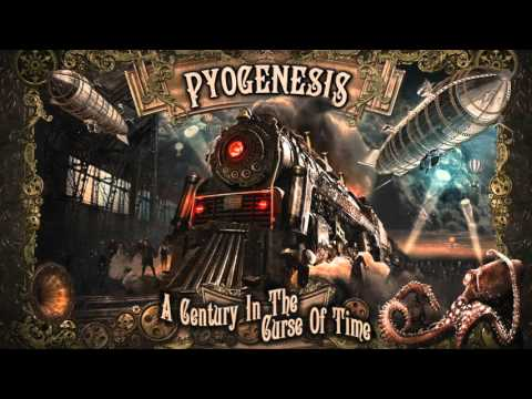 """PYOGENESIS """"A Love Once New Has Now Grown Old"""""""