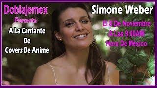 Entrevista a Simone Weber - Cantante De Covers De Anime