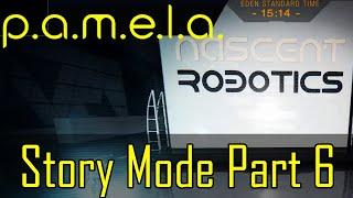 P.A.M.E.L.A. Gameplay Story Mode Pt 6 (Garrison and Nascent Robotics)