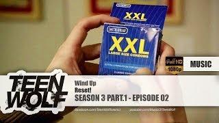 Reset! - Wind Up | Teen Wolf 3x02 Music [hd]
