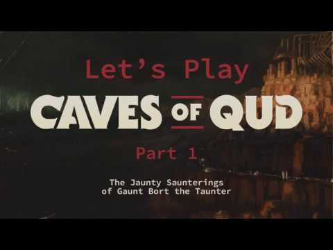 Let's Play Caves of Qud - Series 2 - Part 1 - The Jaunty Saunterings of Gaunt Bort the Taunter