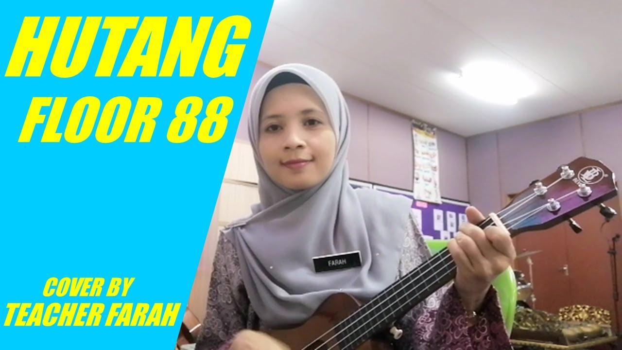Hutang - Floor 88 (Ukulele chords) cover by Teacher Farah