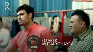 Barakasini bersin - Otabek Mutalxo'jayev | Баракасини берсин - Отабек Муталхужаев