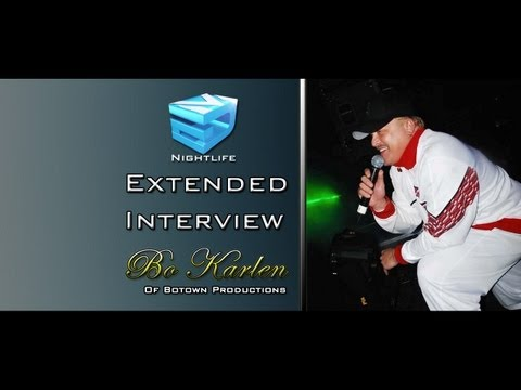 Extended Interview with Bo Karlen - Botown Productions - EDM Nightlife