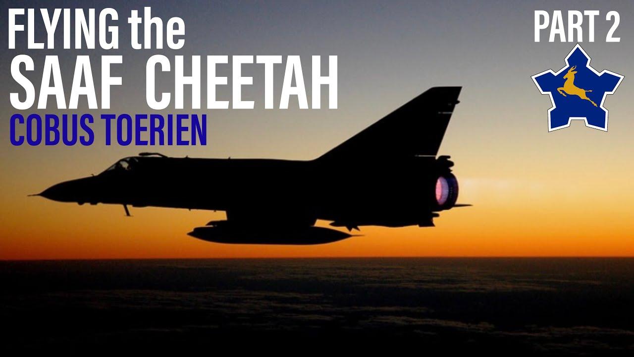 Flying the SAAF Cheetah | Cobus Toerien (Part 2)