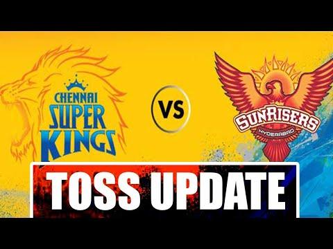 IPL 2018 : Chennai Super Kings Vs SRH, Toss Update