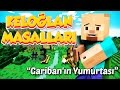 KELOĞLAN MASALLARI #3 GARİBAN'IN YUMURTASI!! | Minecraft Haritaları