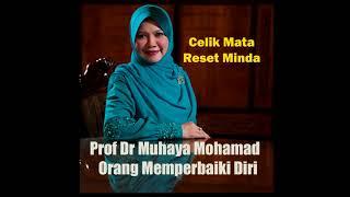 "PROF DR MUHAYA - CELIK MATA RESET MINDA"" orang memperbaiki diri"" (RadioIkim)"
