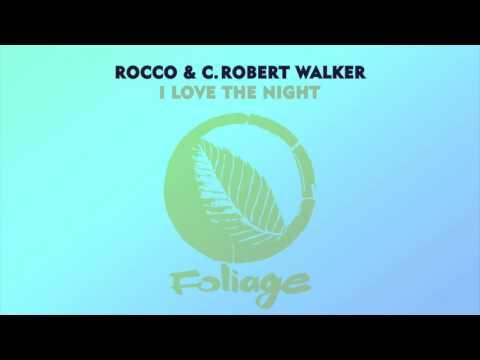 Rocco & C. Robert Walker – I Love The Night (Atjazz Astro Dub)