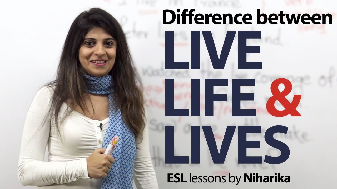 The Difference Between Live Life And Lives Free Spoken English