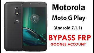 Moto G Play (Android 7.1.1) FRP/Google Lock Bypass WITHOUT PC.