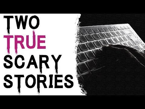 SCARY STORIES THAT ARE TRUE: 2 TRUE SCARY...
