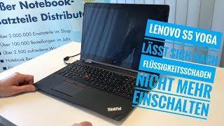 Lenovo S5 Yoga lässt sich nach Flüssigkeitsschaden nicht mehr einschalten
