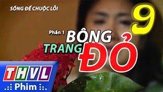 thvl  song de chuoc loi  phan 1 bong trang do - tap 9