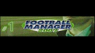Football Manager 2007 | Jugando en Español | Parte 1 | JP
